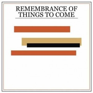remembrance-things-come
